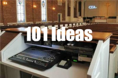 101 Ideas for Church Sound Systems - Setups, Equipment and
